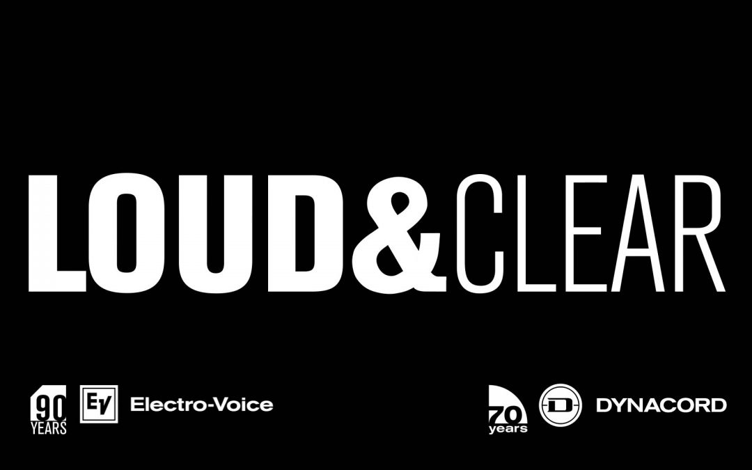 Loud & Clear Presented By Dynacord & Electro-Voice